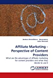 what are the advantages o - Affiliate Marketing - Perspective of Content Providers: What are the advantages of affiliate marketing for content providers and when they decide to use it