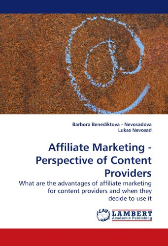 51dMyCbFGEL - Affiliate Marketing - Perspective of Content Providers: What are the advantages of affiliate marketing for content providers and when they decide to use it