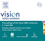 Vision 2005 : Proceedings of the International Congress Held Between 4 and 7 April 2005 in London, UK, , 0444520910