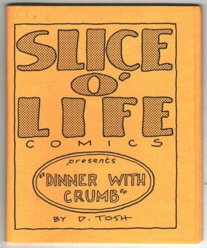 Dinner With Crumb (Slice O' Life Comics presents)