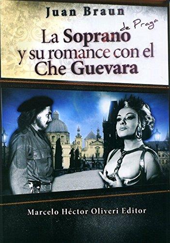 Read Online La Soprano de Praga: Su Romance Con El Che Guevara pdf epub