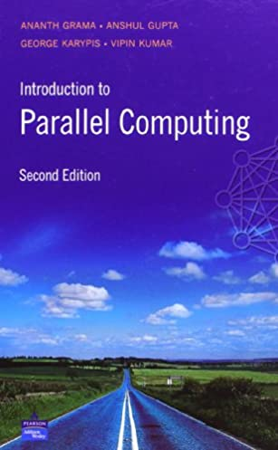 introduction to parallel computing 2nd edition ananth grama rh amazon com Computer Programming Computer Programming