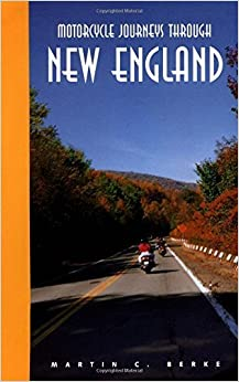 Book Motorcycle Journeys Through New England: You Don't Have to Get Lost to Find the Good Roads by Martin C. Berke (1992-06-01)