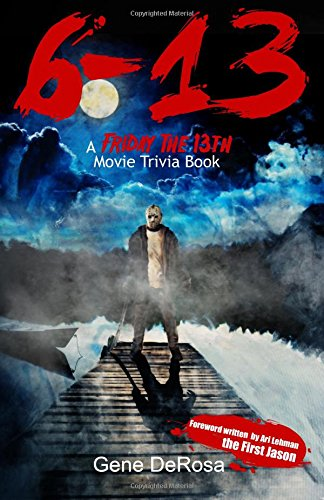 Download 6-13 A Friday the 13th Movie Trivia Book pdf