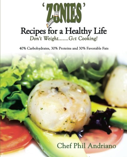 Download ZONIES' Recipes for a Healthy Life: Don't Weight . . . Get Cooking! pdf