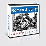 Romeo and Juliet AudioLearn Study Guide: AudioLearn Literature Classics | AudioLearn Editors