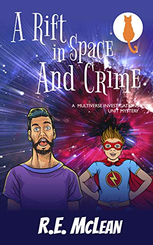 A Rift in Space and Crime (Multiverse Investigations Mysteries Book 2) by [McLean, RE]