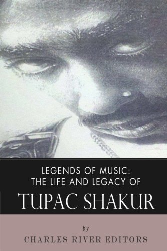 Legends of Music: The Life and Legacy of Tupac Shakur