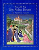 Les Tres Riches Heures, Millard Meiss and Jean Longnon, 0807613991