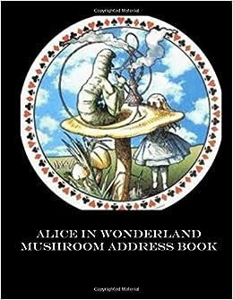 Alice In Wonderland Mushroom Address Book Large Print Reissa Roni 9781493545476 Amazon Books