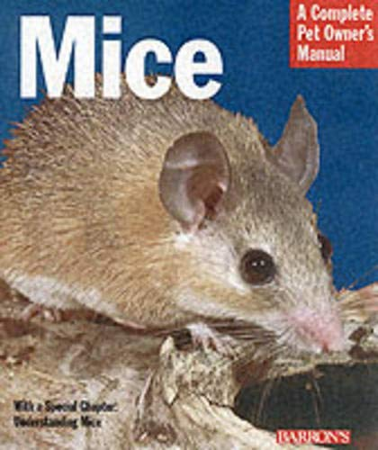 Mice (Complete Pet Owner's Manuals) 1