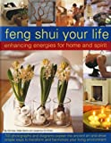 img - for Feng Shui Your Life: Enhancing Energies for Home & Life: Be inspired by 700 photographs, charts and diagrams showing how to apply the art of Feng ... dimension to your living environment book / textbook / text book