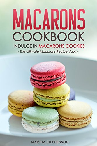 Macarons Cookbook Indulge Cookies Ultimate ebook