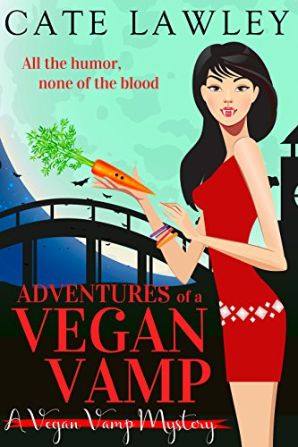 Adventures of a Vegan Vamp: A Paranormal Cozy Mystery (Vegan Vamp Mysteries Book 1)]()
