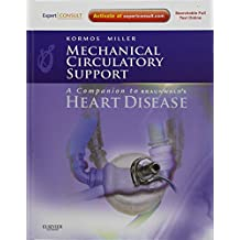 Mechanical Circulatory Support: A Companion to Braunwald's Heart Disease: Expert Consult: Online and Print