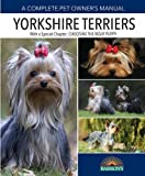 Yorkshire Terriers (Complete Pet Owner's Manual)