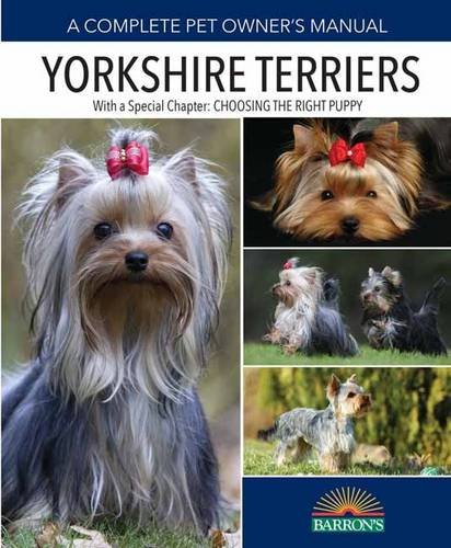 Yorkshire Terriers (Complete Pet Owner's Manual) 1