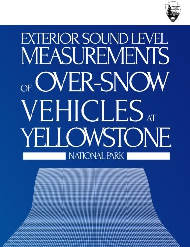 Exterior Sound Level Measurements of Over-Snow Vehicles at Yellowstone National Park