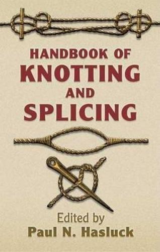 Handbook Splicing (Handbook of Knotting and Splicing (Dover Maritime))