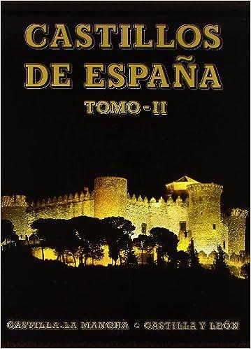 Castillos de España Tomo II: Castilla-la Mancha y Castilla León ...