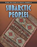 Subarctic Peoples, Robin S. Doak, 1432949543