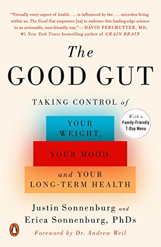 Download The Good Gut: Taking Control of Your Weight, Your Mood, and Your Long-term Health Pdf
