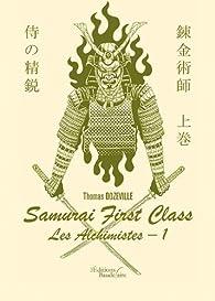 Samurai First Class - Les Alchimistes - I par Thomas Dozeville