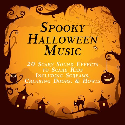 Spooky Halloween Music: 20 Scary Sound Effects to Scare Kids Including Screams, Creaking Doors, And Howls ()