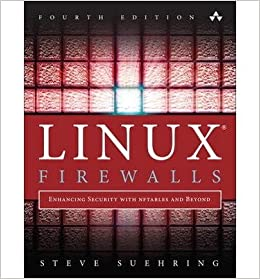 By Suehring, Steve ( Author ) [ Linux Firewalls: Enhancing Security with Nftables and Beyond By Jan-2015 Paperback