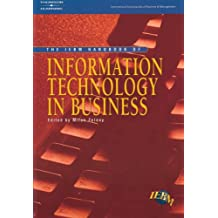IEBM Handbook of Information Technology in Business: (International Encyclopaedia of Business and Management) (International Encyclopedia of Business & Management)