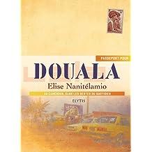Passeport pour Douala: Au Cameroun dans les gestes du quotidien