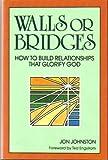Walls or Bridges, Jon Johnston, 0801052246