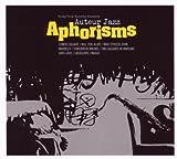 Aphorisms by Auteur Jazz