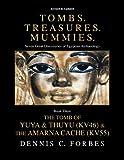 "Tombs.Treasures. Mummies. Book Three: The Tomb of Yuya & Thuyu and the ""Amarna Cache"""