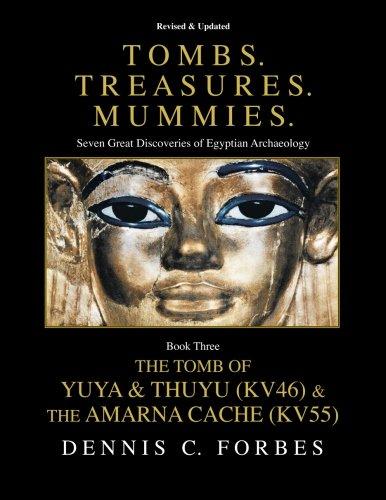 Tombs.Treasures. Mummies. Book Three: The Tomb of Yuya & Thuyu and the
