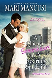 A Chicago Sweetheart in a Roaring Gin Joint: A 1920s Time Travel Romance (Twisted Time Book 3)