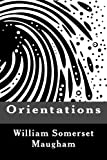 Orientations, W. Somerset Maugham, 1482714515