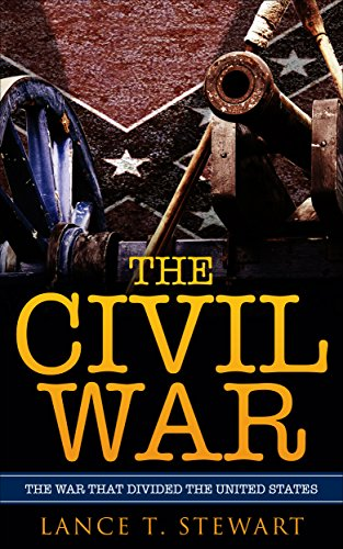 The Civil War: The War That Divided The United States by [Stewart, Lance T.]