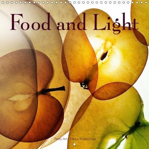 Food and Light 2018: Food in the Spotlight (Calvendo Food)
