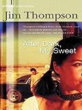 After Dark, My Sweet (CRIME MASTERWORKS)