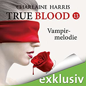Vampirmelodie (True Blood 13) Hörbuch
