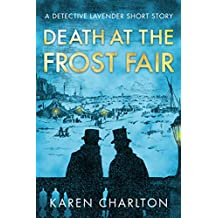 Death at the Frost Fair: A Detective Lavender Short Story (The Detective Lavender Mysteries)