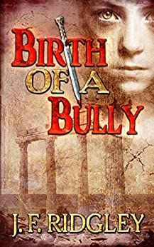 Birth of a Bully: companion short story to Vows of Revenge by [Ridgley, j. F.]