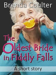 The Oldest Bride in Fiddly Falls: A Short Story