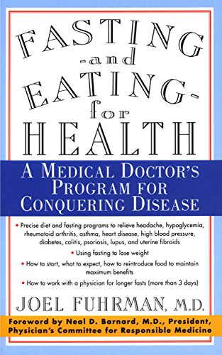 Fasting and Eating for Health: A Medical Doctor's Program For Conquering Disease by [Fuhrman, Dr. Joel]