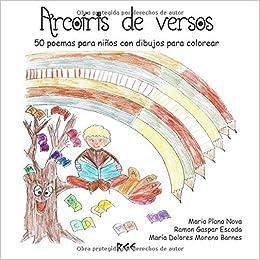 Arcoíris de versos: 50 poemas para niños con dibujos para colorear: Amazon.es: Ramon Gaspar Escoda, Maria Plana Nova, María Dolores Moreno Barnes: Libros