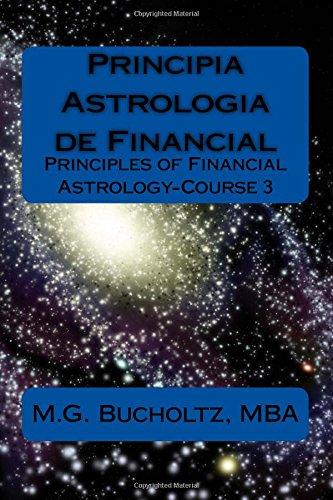 Download Principia Astrologia de Financial: Principles of Financial Astrology-Course 3 ebook