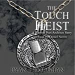 The Touch Heist: A Warrior Poet Archives Story | Ryan J Doughan
