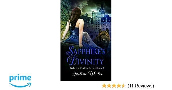 Sapphire's Divinity (Nature's Destiny) (Volume 2): Justine