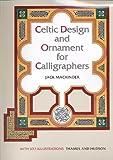 Celtic Design and Ornament for Calligraphers, Jack Mackinder, 0500280940